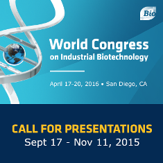 CALL FOR PRESENTATIONS:  BIO World Congress on Industrial Biotechnology — April 17-20, 2016 — San Diego, CA     DEADLINE:  November 11, 2015  (Poster Deadline–February 29, 2015)