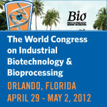 World Congress on Industrial Biotechnology and Bioprocessing   April 29-May 2, 2012    Orlando, FL