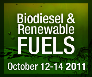 Biodiesel and Renewable Fuels    October 12-14, 2011   Houston, TX