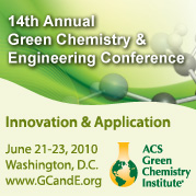 14th Annual Green Chemistry and Engineering Conference June 21-23 Washington, DC
