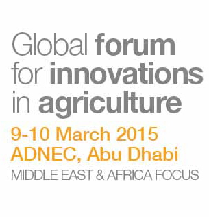 Global Forum for Innovations in Agriculture   March 9-10, 2015   Abu Dhabi, UAE