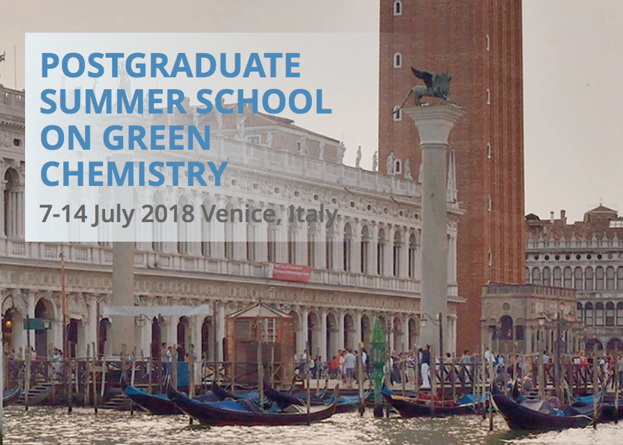 Postgraduate Summer School on Green Chemistry    —   July 7-14, 2018   —   Venice, Italy