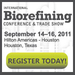 International Biorefining Conference and Trade Show September 14-16, 2011 Houston, TX