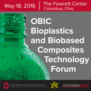 OBIC Bioplastics and Biobased Composites Technology Forum  —  May 18, 2016  —  Columbus, OH