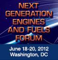Next Generation Engines And Fuels Forum 2012    June 18-20   Washington, DC