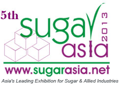5th Sugar Asia Exhibition and Conference   May 28-29, 2013  Bangkok, Thailand