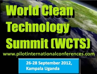 World Clean Technology Summit    September 26-28, 2012   Kampala, Uganda