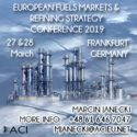 European Fuels Markets & Refining Strategy Conference   —   March 27-28, 2019   —   Frankfurt, Germany