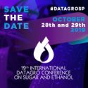 19th International DATAGRO Conference About Sugar And Ethanol   —   October 28-29, 2019   —   São Paulo, SP, Brazil