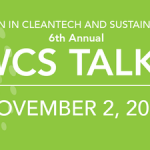 CALL FOR SPEAKERS:  Women in Cleantech and Sustainability's WCS Talks — November 2, 2019   DEADLINE: January 31, 2019