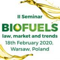 Biofuels – Law, Market and Trends   —   February 18, 2020   —   Warsaw, Poland