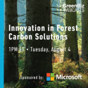 WEBINAR:  Innovation in Forest Carbon Solutions   —   August 4, 2020