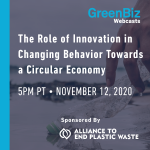 WEBINAR:  The Role of Innovation in Changing Behavior Towards a Circular Economy   —   November 12, 2020